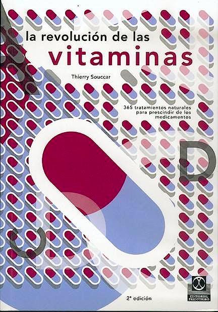 Portada del libro 9788480193191 La Revolución de las Vitaminas. 365 Tratamientos Naturales para Prescindir de los Medicamentos