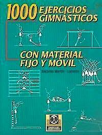 Portada del libro 9788480193733 1000 Ejercicios Gimnásticos con Material Fijo y Móvil