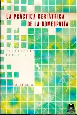 Portada del libro 9788480194150 La Practica Geriatrica de la Homeopatia