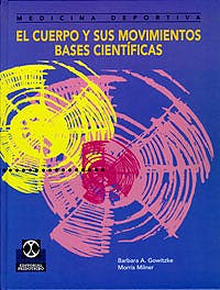 Portada del libro 9788480194181 El Cuerpo y Sus Movimientos. Bases Cientificas
