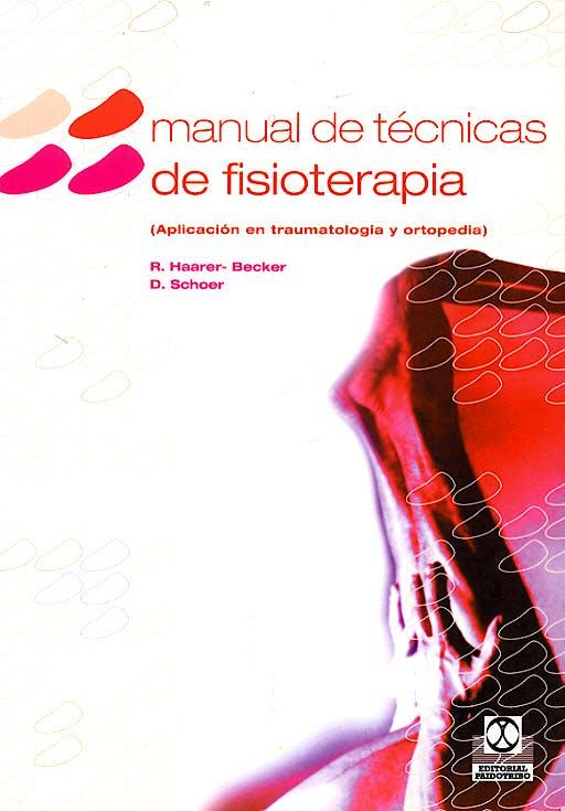 Portada del libro 9788480195065 Manual de Tecnicas de Fisioterapia. Aplicacion en Traumatologia y Ortopedia