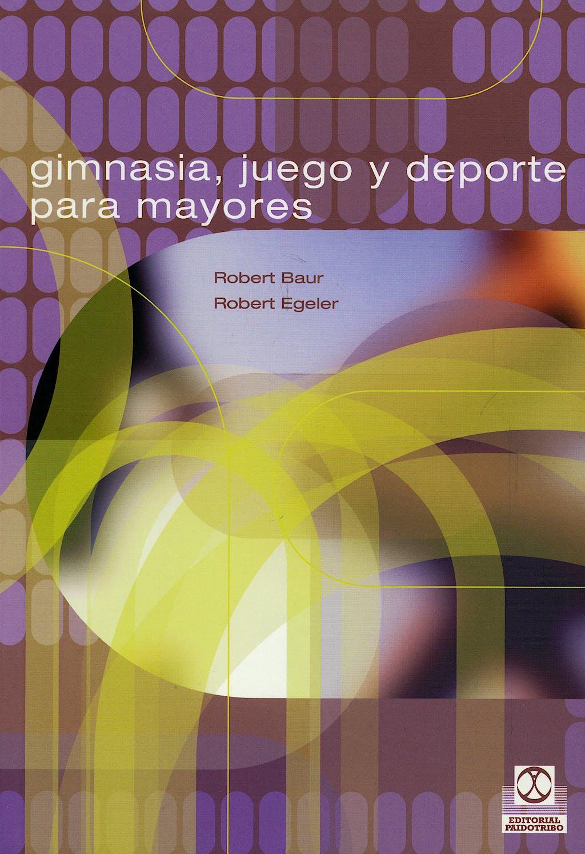 Portada del libro 9788480195324 Gimnasia, Juego y Deporte para Mayores