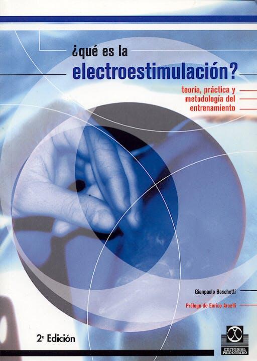 Portada del libro 9788480195904 ¿Que es la Electroestimulacion? Teoria, Practica y Metodologia del Entrenamiento