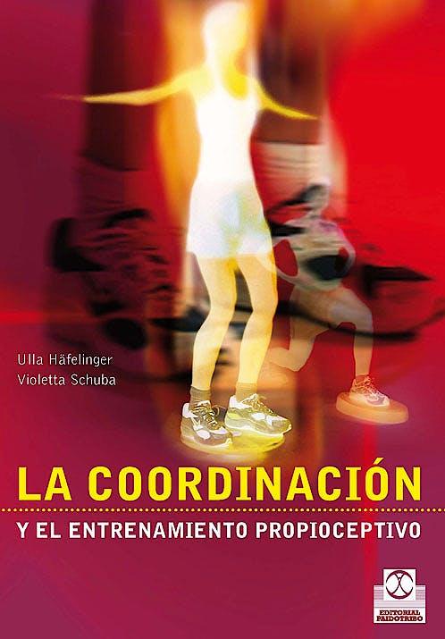 Portada del libro 9788480196154 La Coordinacion y el Entrenamiento Propioceptivo