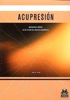 Portada del libro 9788480196185 Acupresion. Aplicaciones Clinicas en los Trastornos Musculo-Esqueleticos