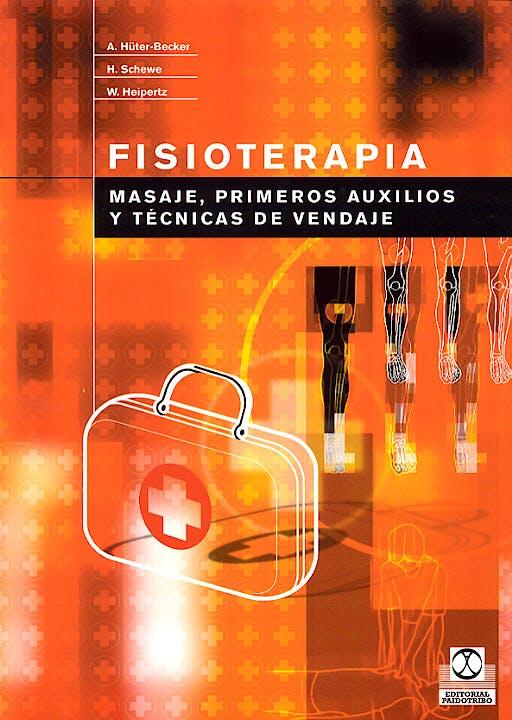 Portada del libro 9788480196642 Fisioterapia. Masaje, Primeros Auxilios y Tecnicas de Vendaje