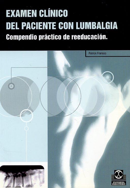 Portada del libro 9788480196888 Examen Clínico del Paciente con Lumbalgia. Compendio Práctico de Reeducación