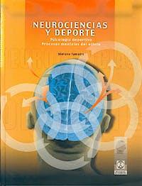 Portada del libro 9788480196918 Neurociencias y Deporte. Psicologia Deportiva. Procesos Mentales del Atleta