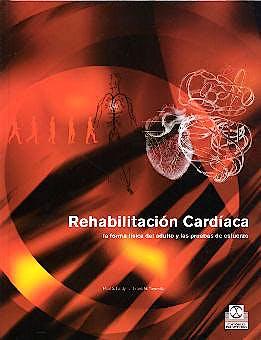 Portada del libro 9788480196970 Rehabilitación Cardíaca. La forma Física del Adulto y las Pruebas de Esfuerzo