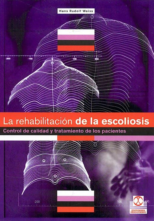 Portada del libro 9788480197304 La Rehabilitacion de la Escoliosis. Control de Calidad y Tratamiento de los Pacientes