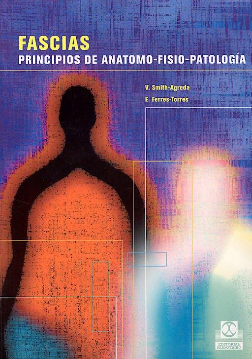Portada del libro 9788480197410 Fascias. Principios de Anatomo-Fisio-Patologia