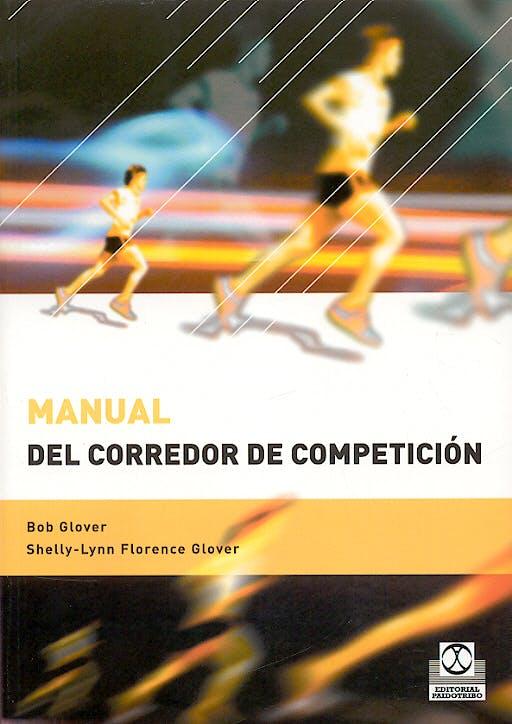 Portada del libro 9788480197564 Manual del Corredor de Competicion