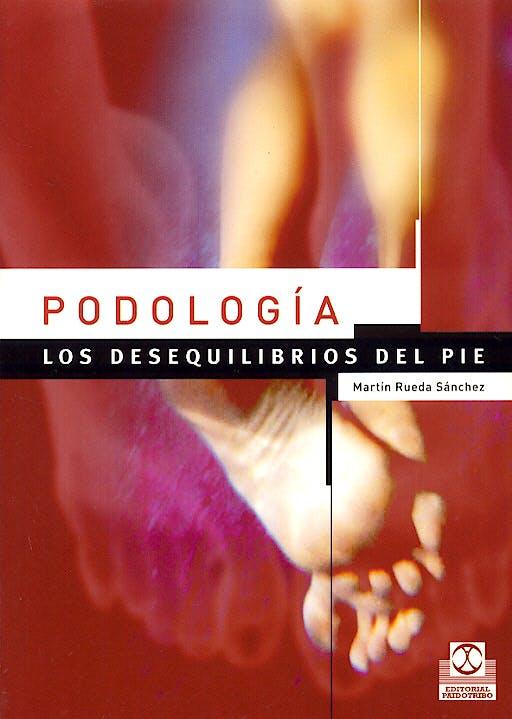Portada del libro 9788480197830 Podología. Los Desequilibrios del Pie