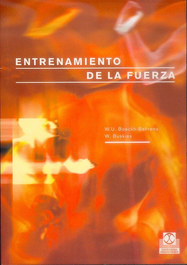 Portada del libro 9788480197939 Entrenamiento de la Fuerza. Los Mejores Ejercicios y Métodos para el Deporte y la Salud