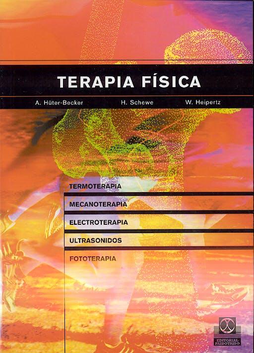 Portada del libro 9788480198004 Terapia Fisica. Termoterapia, Mecanoterapia, Electroterapia, Ultrasonidos, Fototerapia
