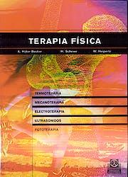 Terapia Fisica. Termoterapia, Mecanoterapia, Electroterapia, Ultrasonidos, Fototerapia