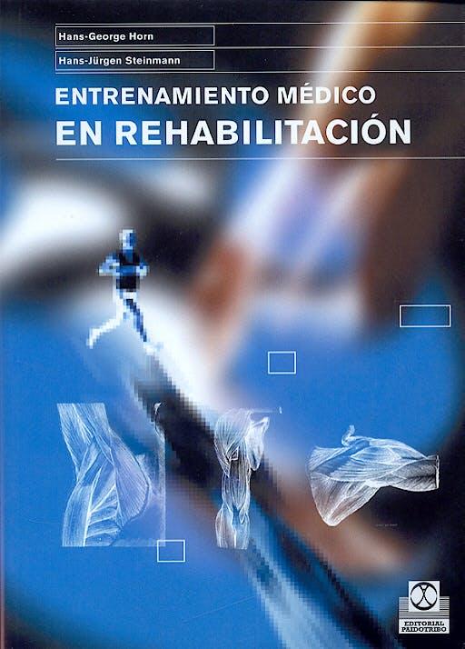 Portada del libro 9788480198073 Entrenamiento Medico en Rehabilitacion