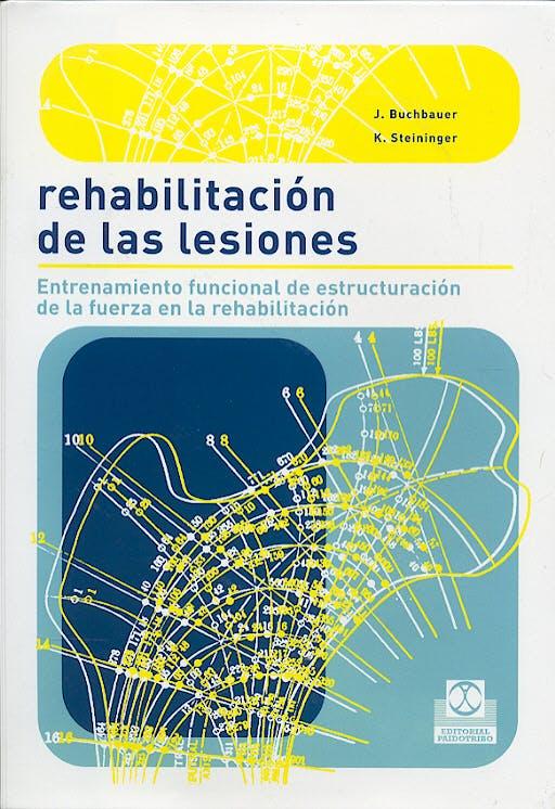 Portada del libro 9788480198103 Rehabilitacion de las Lesiones: Entrenamiento Funcional de la Estructuracion de la Fuerza en la Rehabilitacion