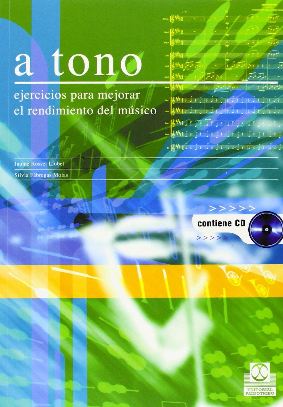 Portada del libro 9788480198127 A Tono. Ejercicios para Mejorar el Rendimiento del Musico + Cd
