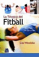 Portada del libro 9788480198202 La Tecnica del Fitball. Desarrollo de Ejercicios