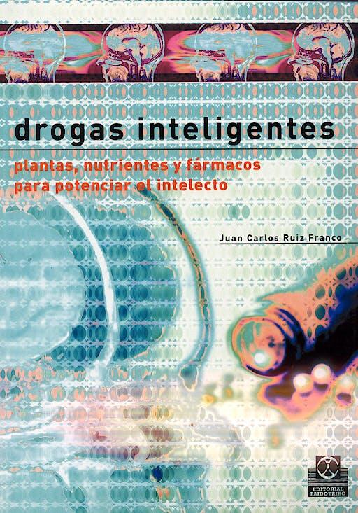 Portada del libro 9788480198226 Drogas Inteligentes. Plantas, Nutrientes y Farmacos para Potenciar el Intelecto
