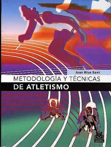 Portada del libro 9788480198295 Metodología y Técnicas de Atletismo