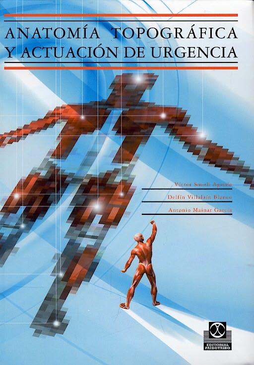 Portada del libro 9788480198394 Anatomia Topografica y Actuacion de Urgencia