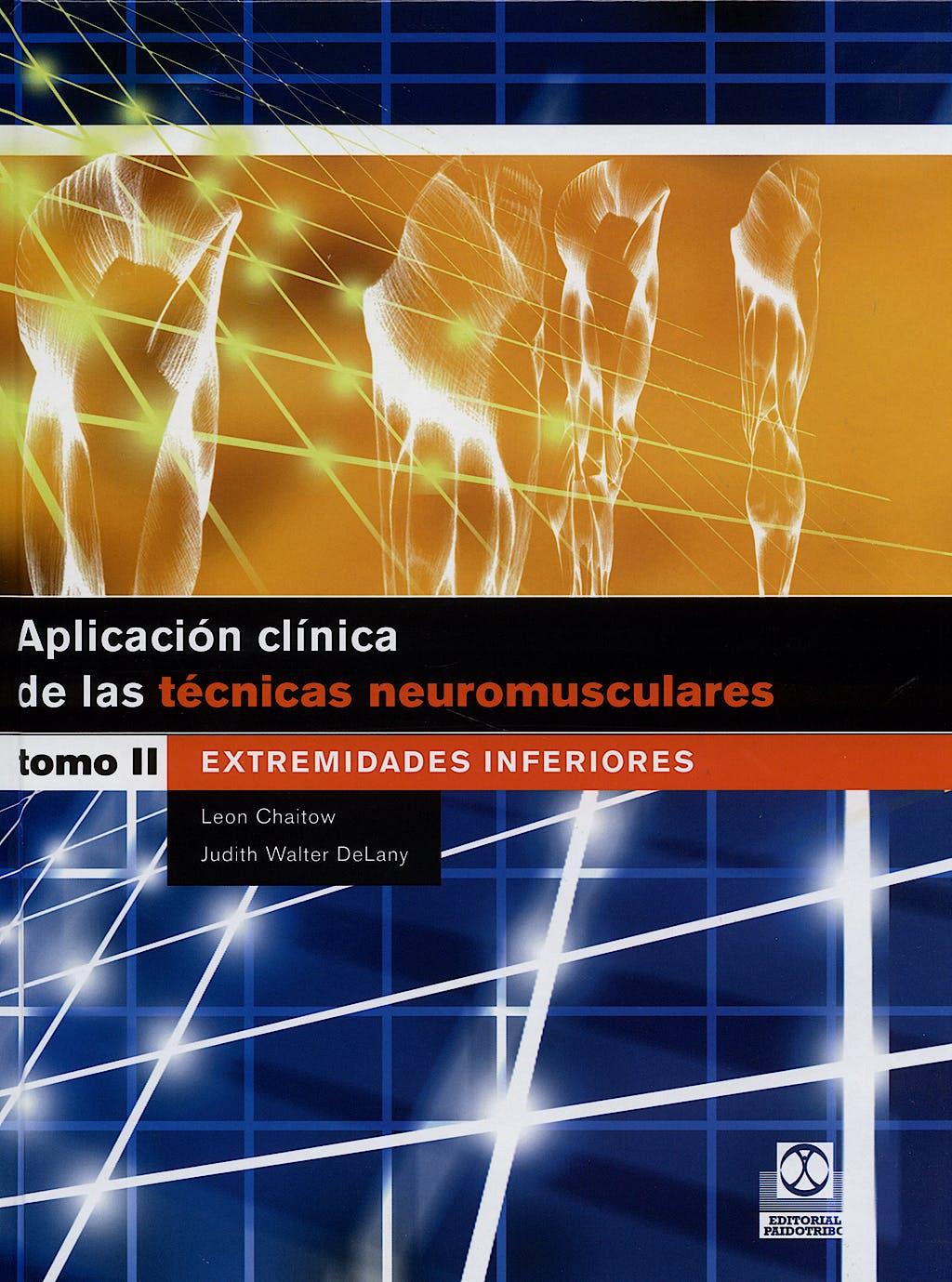 Portada del libro 9788480198691 Aplicación Clínica de las Técnicas Neuromusculares, Vol. 2: Extremidades Inferiores