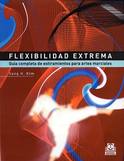 Portada del libro 9788480198745 Flexibilidad Extrema. Guia Completa de Estiramientos para Artes Marciales