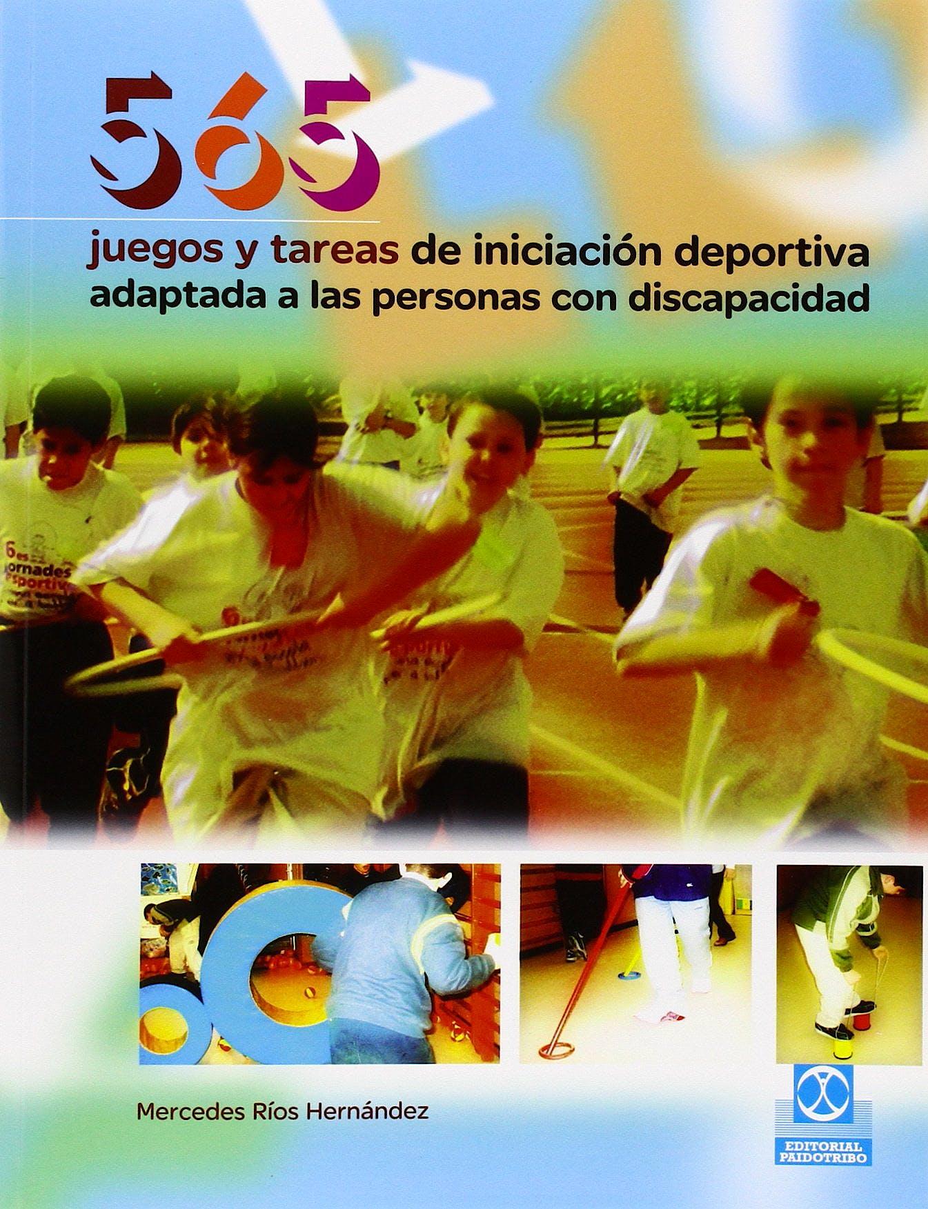 Portada del libro 9788480199001 565 Juegos y Tareas de Iniciación Deportiva Adaptada a las Personas con Discapacidad