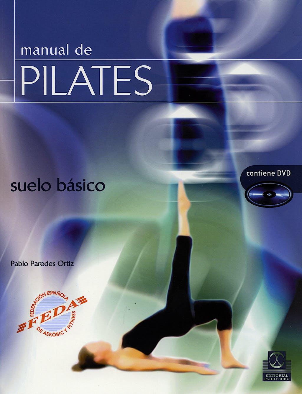 Portada del libro 9788480199131 Manual de Pilates. Suelo Basico (Color) - Libro + Dvd