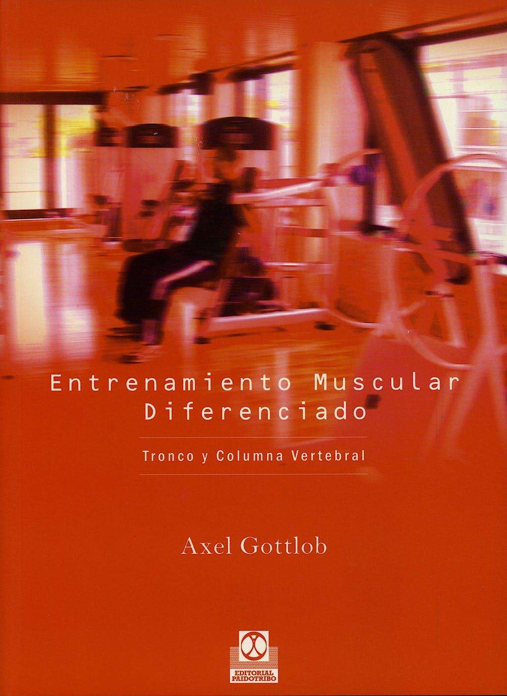 Portada del libro 9788480199193 Entrenamiento Muscular Diferenciado. Tronco y Columna Vertebral