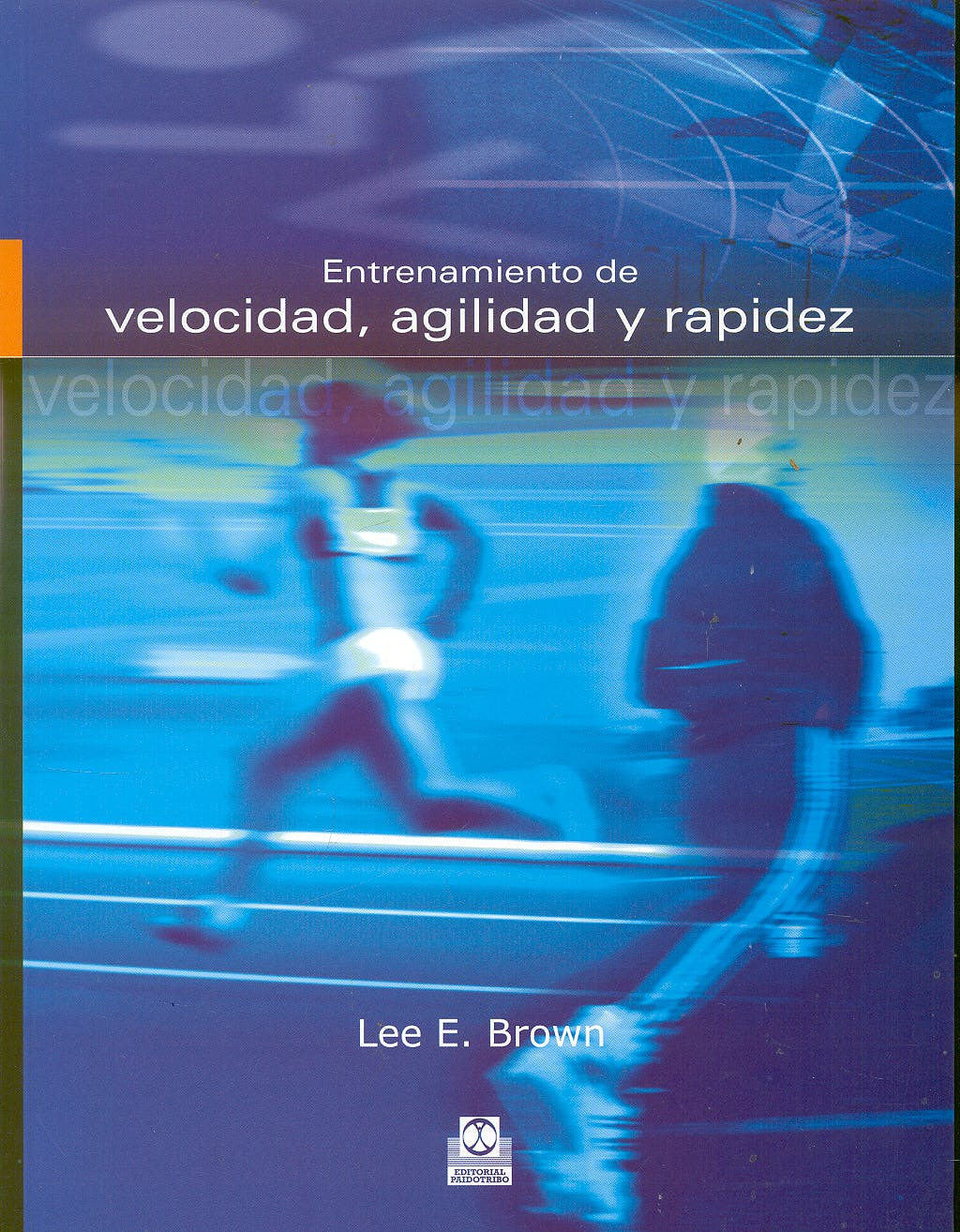 Portada del libro 9788480199650 Entrenamiento de Velocidad Agilidad y Rapidez