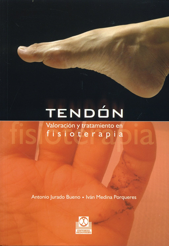 Portada del libro 9788480199797 Tendón. Valoración y Tratamiento en Fisioterapia