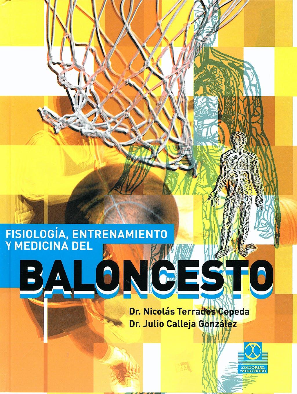 Portada del libro 9788480199858 Fisiologia, Entrenamiento y Medicina del Baloncesto