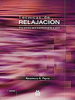 Portada del libro 9788480199957 Tecnicas de Relajacion. Guia Practica para el Profesional de la Salud