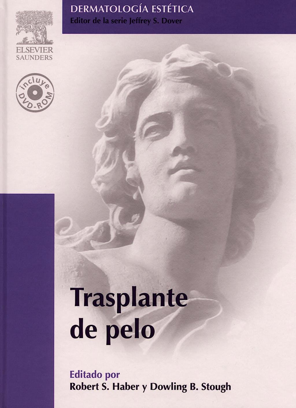 Portada del libro 9788480862004 Trasplante de Pelo + DVD (El DVD Está en Inglés) (Dermatología Estética)