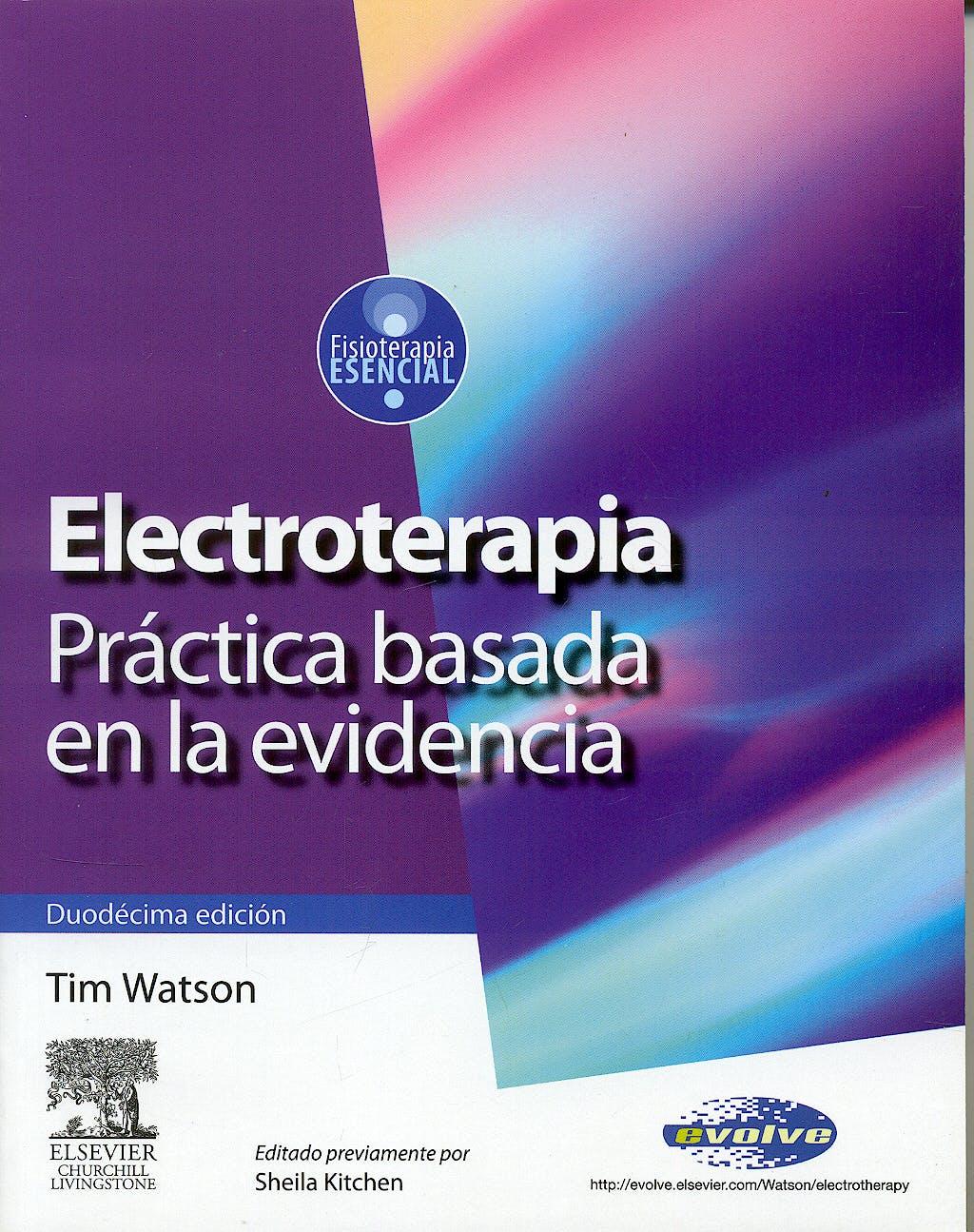 Portada del libro 9788480864442 Electroterapia. Práctica Basada en la Evidencia