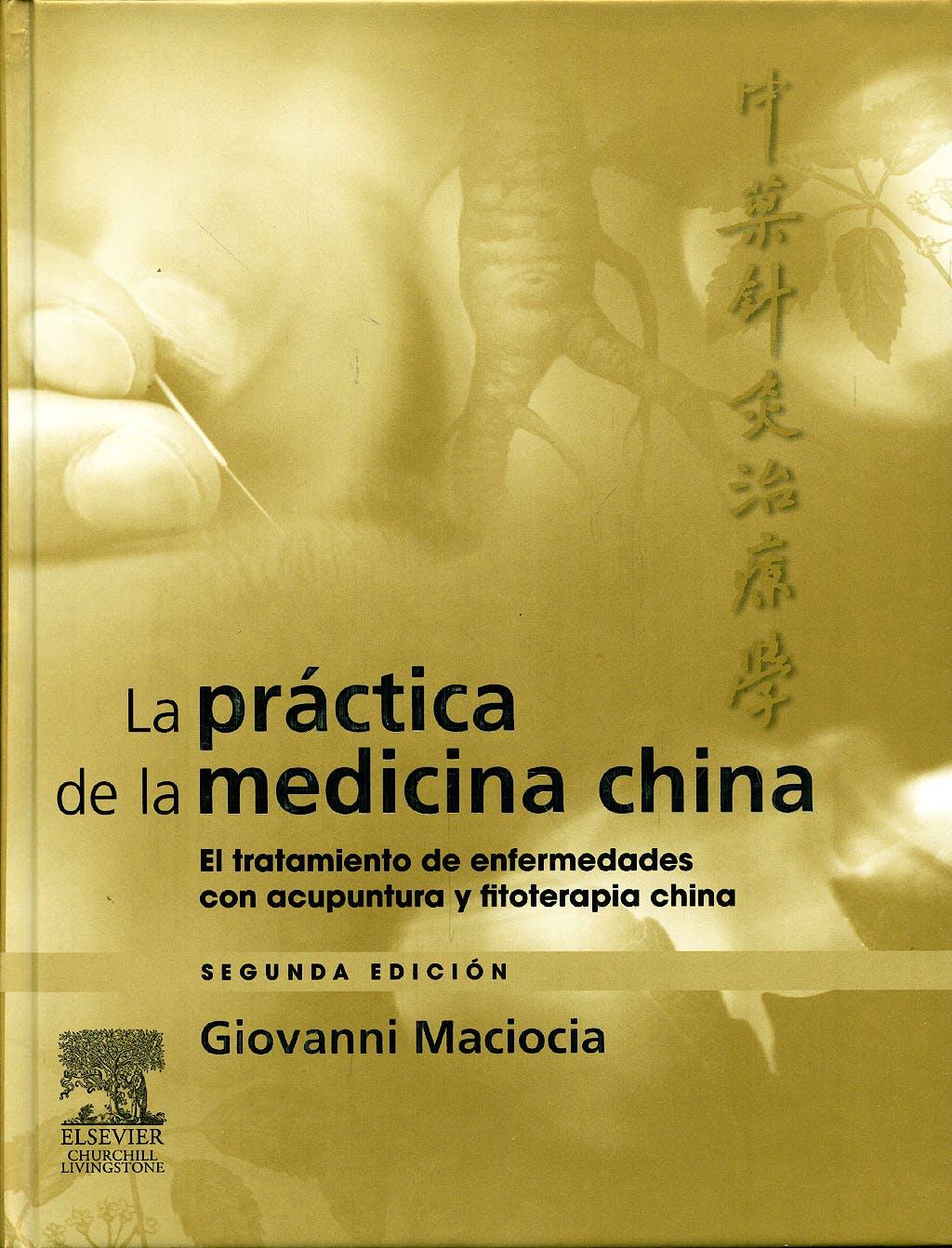 Portada del libro 9788480864671 La Práctica de la Medicina China. El Tratamiento de Enfermedades con Acupuntura y Fitoterapia China