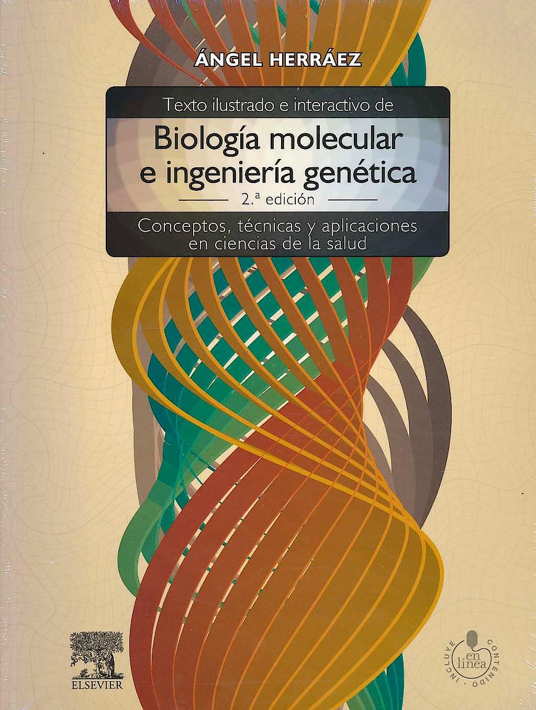 Portada del libro 9788480866477 Texto Ilustrado e Interactivo de Biología Molecular e Ingenieria Genética. Conceptos, Técnicas y Aplicaciones en Ciencias de la Salud + Acceso Online
