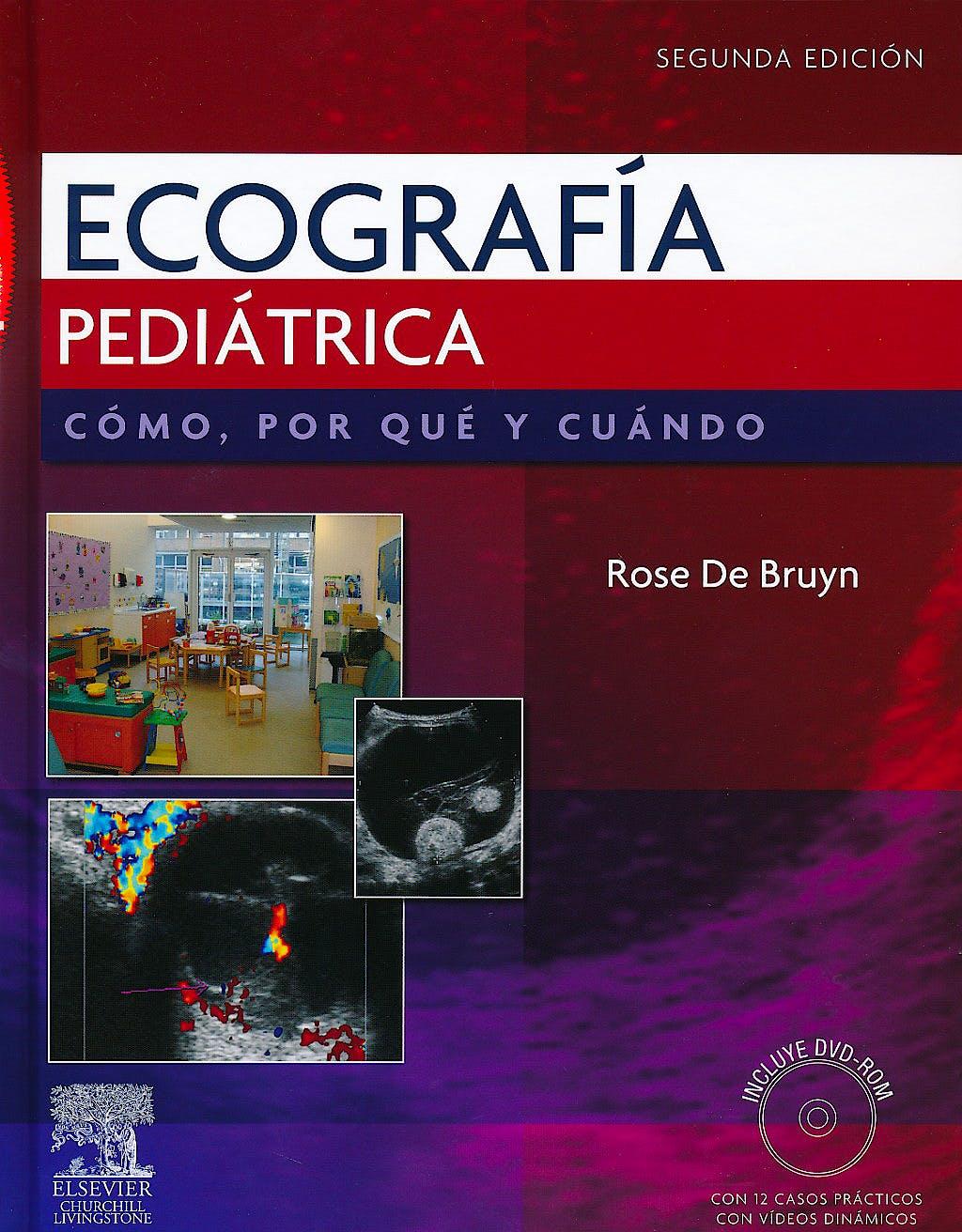 Portada del libro 9788480868815 Ecografía Pediátrica. Cómo, Por Qué y Cuándo + DVD-ROM