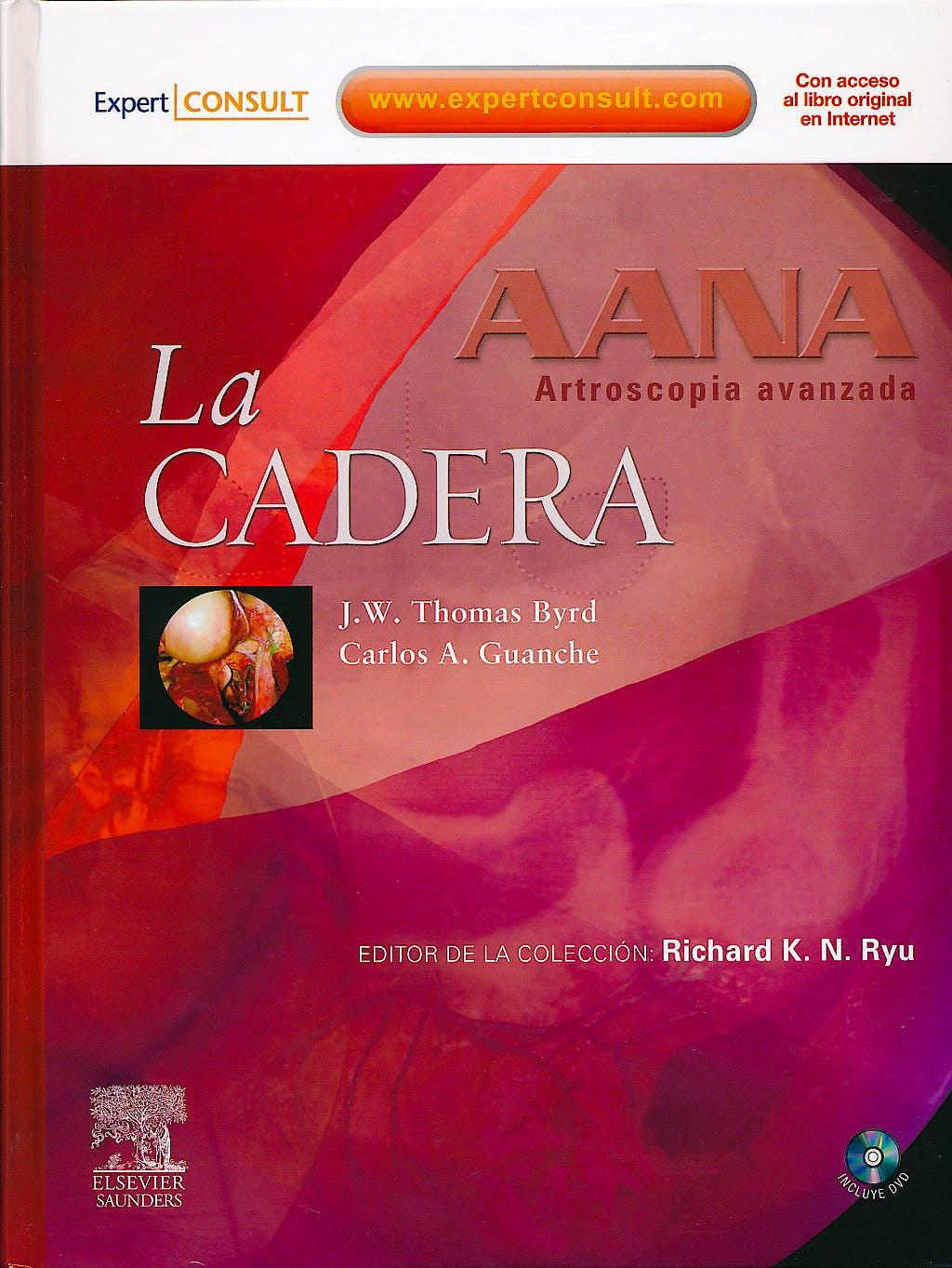 Portada del libro 9788480868822 La Cadera (AANA Artroscopia Avanzada) + Acceso Online + DVD