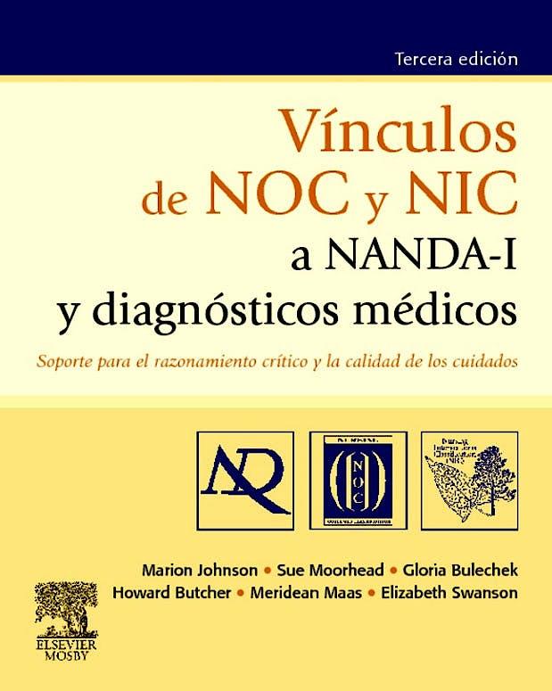 Portada del libro 9788480869133 Vínculos de NOC y NIC a NANDA-I y Diagnósticos Médicos. Soporte para el Razonamiento Crítico y la Calidad de los Cuidados