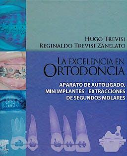 Portada del libro 9788480869683 La Excelencia en Ortodoncia. Aparato de Autoligado, Implantes y Extracciones de Segundos Molares