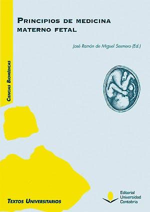 Portada del libro 9788481028249 Principios de la Medicina Materno Fetal