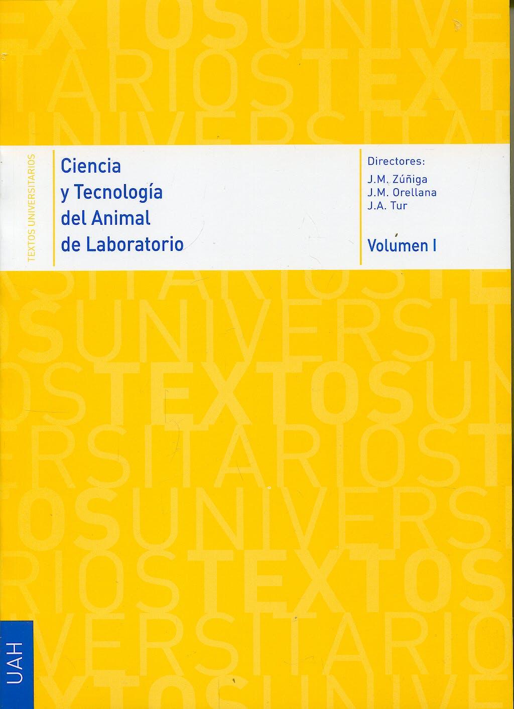 Portada del libro 9788481387834 Ciencia y Tecnologia del Animal de Laboratorio, 2 Vols.
