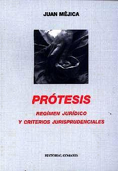 Portada del libro 9788481515664 Protesis. Regimen Juridico y Criterios Jurispruden