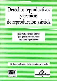 Portada del libro 9788481517668 Derechos Reproductivos y Tecnicas de Reproduccion Asistida
