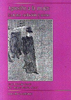 Portada del libro 9788481519181 Agresion a la Mujer: Maltrato, Violacion y Acoso