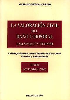 Portada del libro 9788481554540 La Valoracion Civil del Daño Corporal. Bases para un Tratado, Vol. 1